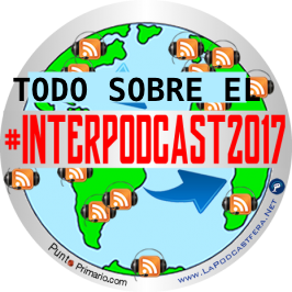 CRÓNICA DEL INTERPODCAST2017